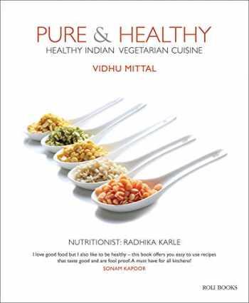 9788194206811-8194206812-Pure & Healthy: Healthy Indian Vegetarian Cuisine