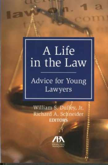 9781604425963-1604425962-A Life in the Law: Advice for Young Lawyers