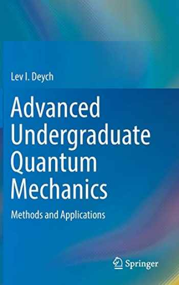 9783319715490-3319715496-Advanced Undergraduate Quantum Mechanics: Methods and Applications