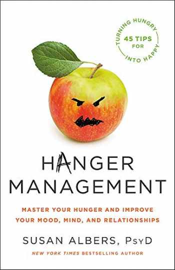 9780316524568-0316524565-Hanger Management: Master Your Hunger and Improve Your Mood, Mind, and Relationships
