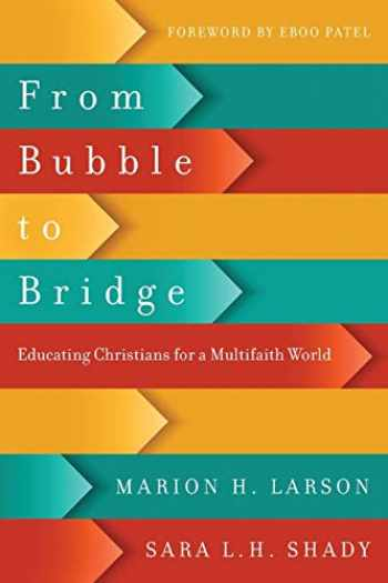 9780830851560-0830851569-From Bubble to Bridge: Educating Christians for a Multifaith World