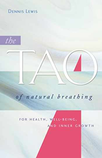 9781930485143-193048514X-The Tao of Natural Breathing: For Health, Well-Being, and Inner Growth