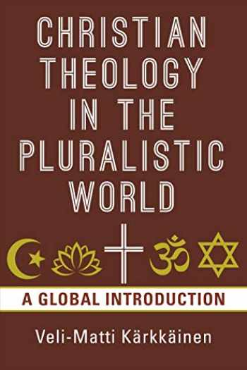 9780802874658-0802874657-Christian Theology in the Pluralistic World: A Global Introduction