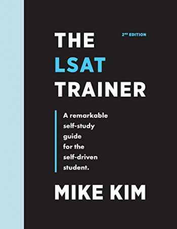9780989081535-0989081532-The LSAT Trainer: A Remarkable Self-Study Guide For The Self-Driven Student