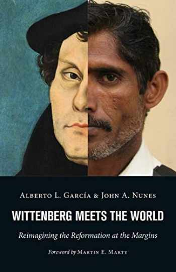 9780802873286-0802873286-Wittenberg Meets the World: Reimagining the Reformation at the Margins