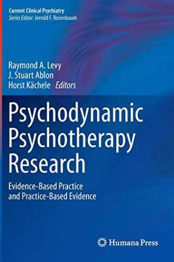 9781607617914-1607617919-Psychodynamic Psychotherapy Research: Evidence-Based Practice and Practice-Based Evidence (Current Clinical Psychiatry)