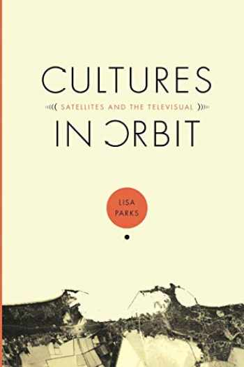 9780822334972-0822334976-Cultures in Orbit: Satellites and the Televisual (Console-ing Passions)