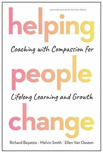 9781633696563-1633696561-Helping People Change: Coaching with Compassion for Lifelong Learning and Growth