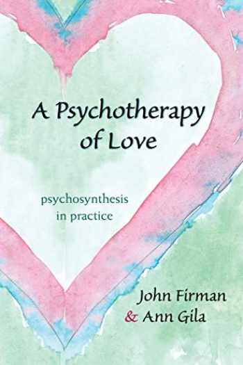 9781438430904-1438430906-A Psychotherapy of Love: Psychosynthesis in Practice