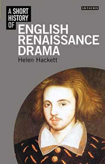 9781848856868-1848856865-A Short History of English Renaissance Drama (Short Histories)