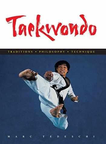 9781891640735-1891640739-Taekwondo: Traditions, Philosophy, Technique