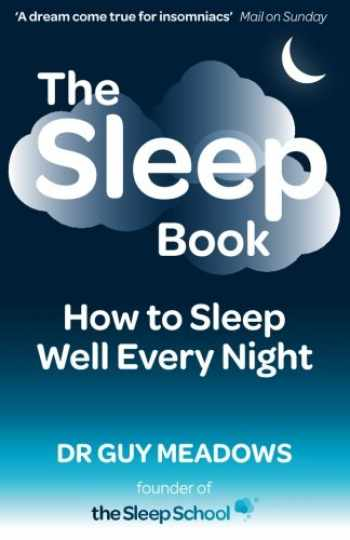 9781499250534-1499250533-The Sleep Book: How to Sleep Well Every Night