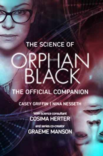 9781770413801-1770413804-The Science of Orphan Black: The Official Companion