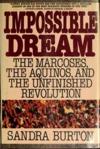 9780446513982-0446513989-Impossible Dream: The Marcoses, the Aquinos, and the Unfinished Revolution