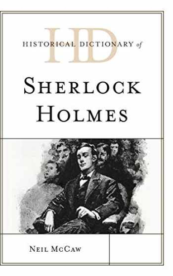 9781538123157-1538123150-Historical Dictionary of Sherlock Holmes (Historical Dictionaries of Literature and the Arts)
