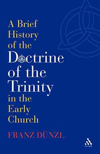 9780567031938-0567031934-A Brief History of the Doctrine of the Trinity in the Early Church (T&T Clark)