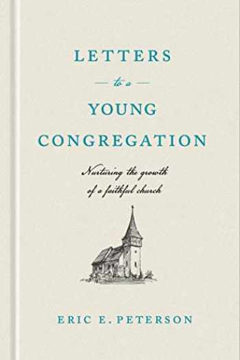 9781641581158-1641581158-Letters to a Young Congregation: Nurturing the Growth of a Faithful church