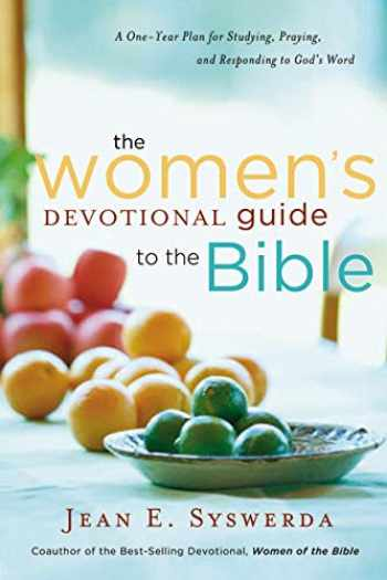 9780849929779-0849929776-The Women's Devotional Guide to the Bible: A One-Year Plan for Studying, Praying, and Responding to God's Word