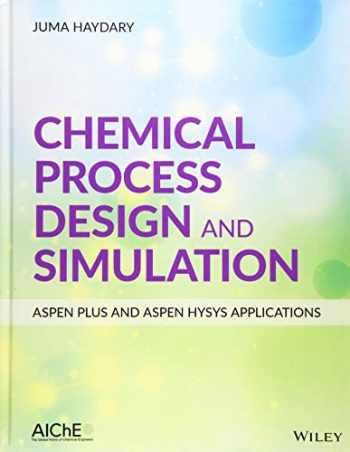 9781119089117-1119089115-Chemical Process Design and Simulation: Aspen Plus and Aspen Hysys Applications