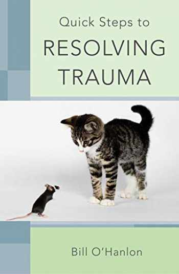 9780393706512-0393706516-Quick Steps to Resolving Trauma