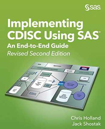 9781642952445-1642952443-Implementing CDISC Using SAS®: An End-to-End Guide, Revised Second Edition