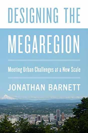 9781642830439-1642830437-Designing the Megaregion: Meeting Urban Challenges at a New Scale