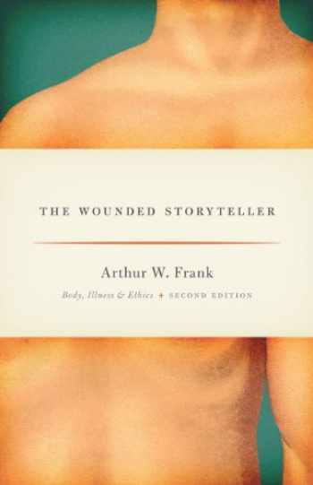 9780226004976-022600497X-The Wounded Storyteller: Body, Illness, and Ethics