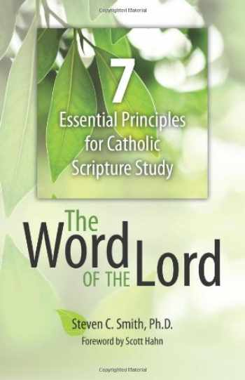 9781612785882-1612785883-The Word of the Lord: 7 Essential Principles for Catholic Scripture Study