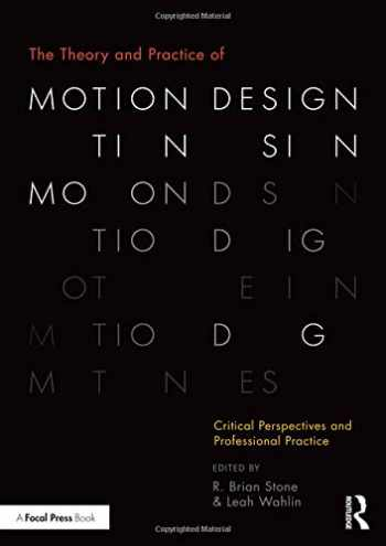 9781138490802-1138490806-The Theory and Practice of Motion Design: Critical Perspectives and Professional Practice