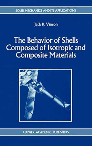 9780792321132-0792321138-The Behavior of Shells Composed of Isotropic and Composite Materials (Solid Mechanics and Its Applications (18))