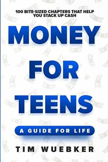 9781081176198-1081176199-Money for Teens: A Guide for Life
