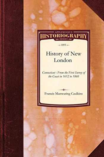 9781429022910-1429022914-History of New London, Connecticut: From the First Survey of the Coast in 1612 to 1860 (Historiography)