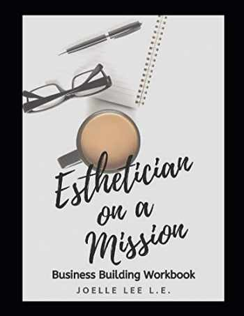 9781077514966-1077514964-Esthetician On A Mission Business Building Workbook