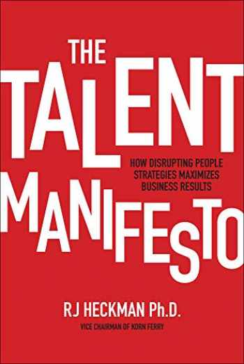 9781260142549-126014254X-The Talent Manifesto: How Disrupting People Strategies Maximizes Business Results