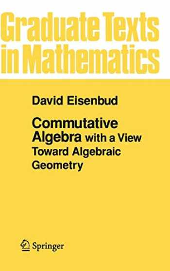 9780387942681-0387942688-Commutative Algebra: with a View Toward Algebraic Geometry (Graduate Texts in Mathematics (150))
