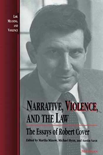 9780472064953-0472064959-Narrative, Violence, and the Law: The Essays of Robert Cover (Law, Meaning, And Violence)