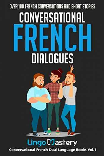 9781723757792-1723757799-Conversational French Dialogues: Over 100 French Conversations and Short Stories (Conversational French Dual Language Books)