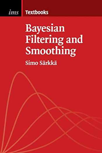 9781107619289-1107619289-Bayesian Filtering and Smoothing (Institute of Mathematical Statistics Textbooks)