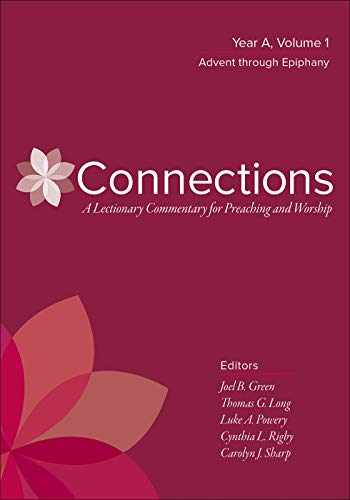 9780664262372-0664262376-Connections: A Lectionary Commentary for Preaching and Worship: Year A, Volume 1, Advent through Epiphany