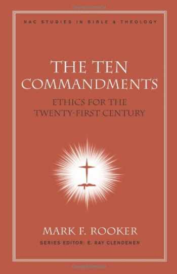 9780805447163-0805447164-The Ten Commandments: Ethics for the Twenty-First Century (New American Commentary Studies in Bible and Theology)