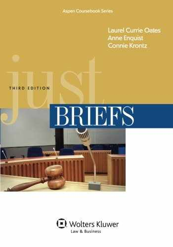 9781454805540-1454805544-Just Briefs, Third Edition (Aspen Coursebooks) (Aspen Coursebook Series)