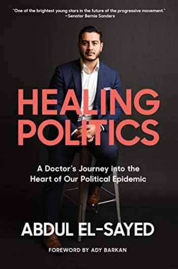 9781419743023-1419743023-Healing Politics: A Doctor's Journey into the Heart of Our Political Epidemic