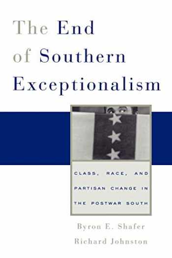 9780674032491-0674032497-The End of Southern Exceptionalism: Class, Race, and Partisan Change in the Postwar South