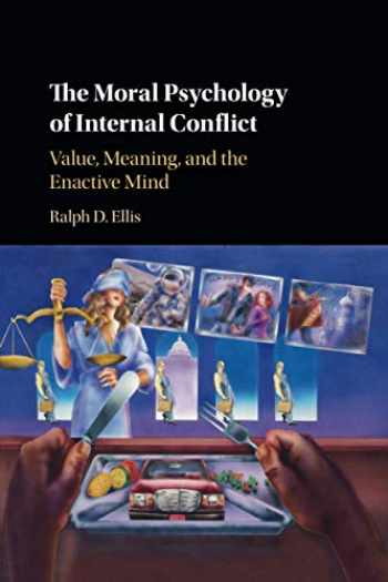 9781108713764-1108713769-The Moral Psychology of Internal Conflict: Value, Meaning, and the Enactive Mind