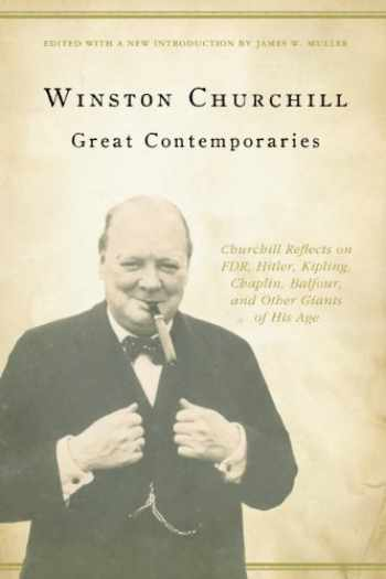9781935191995-1935191993-Great Contemporaries: Churchill Reflects on FDR, Hitler, Kipling, Chaplin, Balfour, and Other Giants of His Age