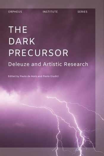 9789462701182-9462701180-The Dark Precursor: Deleuze and Artistic Research (Orpheus Institute)