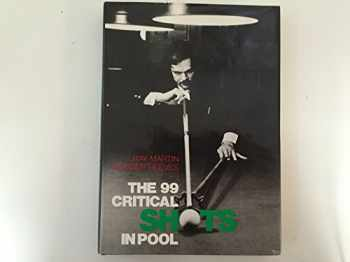 9780812906189-0812906187-The 99 Critical Shots in Pool