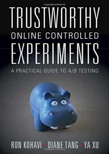 9781108724265-1108724264-Trustworthy Online Controlled Experiments: A Practical Guide to A/B Testing
