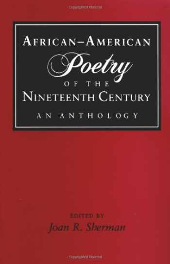9780252062469-0252062469-African-American Poetry of the Nineteenth Century: AN ANTHOLOGY