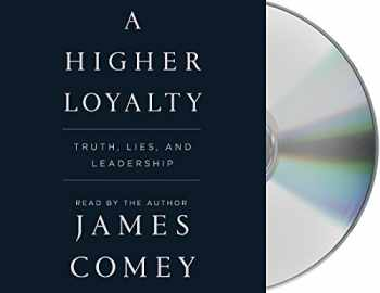 9781427298294-1427298297-A Higher Loyalty: Truth, Lies, and Leadership